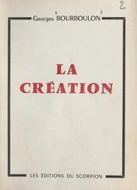 Georges Bourboulon - La création.