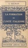 Georges Bourgin - La formation de l'unité italienne.