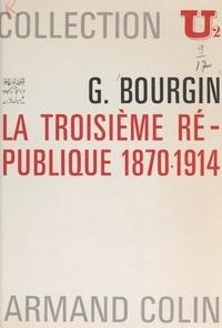 Georges Bourgin et Jacques Néré - La Troisième République, 1870-1914.