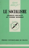 Georges Bourgin et Pierre Rimbert - Le socialisme.