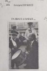 Georges Bousquet et Jacques Lagrave - En avant la fanfare....