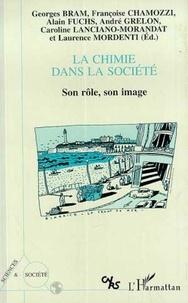 Georges Bram - La chimie dans la société - Son rôle, son image, actes du colloque interdisciplinaire du Comité national de la recherche scientifique, Biarritz, 23-25 mars 1994.