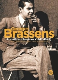 Georges Brassens et Jean-Paul Liégeois - Georges Brassens - Premières chansons (1942-1949).