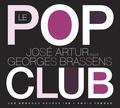 Georges Brassens et José Artur - Le Pop Club - José Artur reçoit Georges Brassens. 1 CD audio
