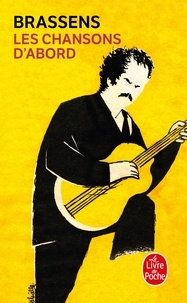 Les chansons d'abord - Georges Brassens |
