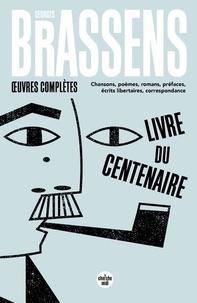 Georges Brassens - Oeuvres complètes - Chansons, poèmes, romans, préfaces, écrits libertaires, correspondance.
