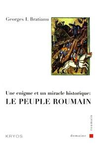 Georges Bratianu - Le peuple roumain - Une énigme et un miracle historique.