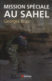 Georges Brau - Mission spéciale au Sahel.