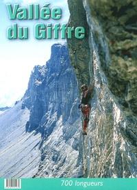 Georges Brenas et Gilles Brunot - Vallée du Giffre - 700 longueurs.