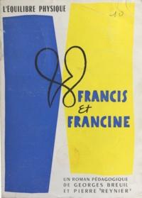 Georges Breuil et Pierre Reynier - Francis et Francine - Ou L'équilibre physique. Le premier roman pédagogique français.