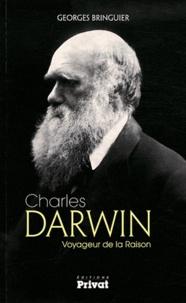 Georges Bringuier - Charles Darwin - Voyageur de la Raison.