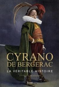 Georges Bringuier - Cyrano de Bergerac - La véritable histoire.