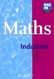 Georges Bringuier et Gilbert Lafforgue - Mathématiques Industriel 1e Tle Bac Pro.