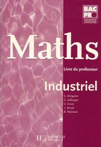Georges Bringuier et Gérald Lafforgue - Maths Bac Pro Industriel - Livre du professeur.