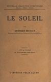 Georges Bruhat et Emile Borel - Le soleil - Avec 47 figures et 16 planches hors texte.