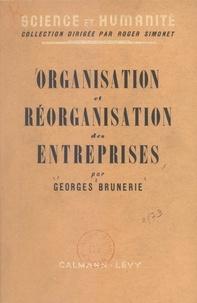 Georges Brunerie et Roger Simonet - Organisation et réorganisation des entreprises.