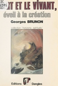 Georges Brunon - L'Art et le vivant.
