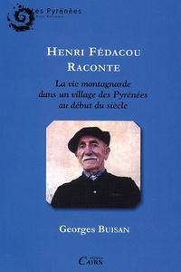 Georges Buisan - Henri fédacou raconte la vie montagnarde dans un  village des Pyrénées au début du siècle.