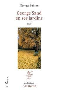 Georges Buisson - George Sand en ses jardins.