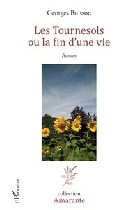 Georges Buisson - Les Tournesols ou la fin d'une vie.