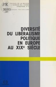 Georges Burdeau - Diversité du libéralisme politique en Europe au XIXe siècle.