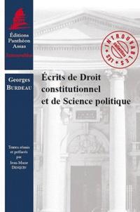 Georges Burdeau - Ecrits de Droit constitutionnel et de Science politique.