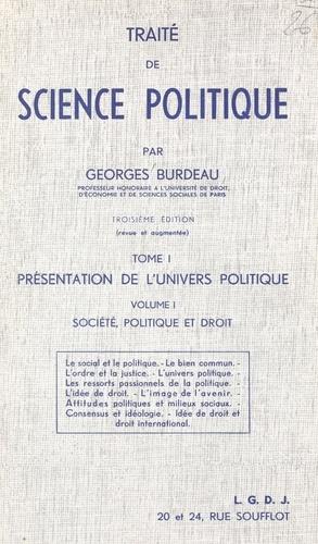 Traité de science politique (1.1). Présentation de l'univers politique. Société, politique et droit