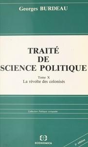 Georges Burdeau - Traité de science politique (10). La révolte des colonisés.