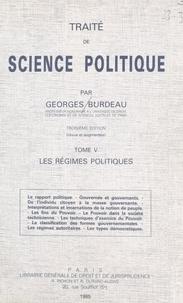 Georges Burdeau - Traité de science politique (5). Les régimes politiques.