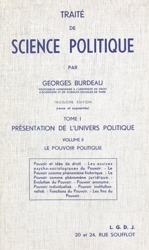 Traité de science politique Vol. 1 : présentation de l'univers politique. Le pouvoir politique