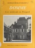 Georges Burgat-Degouy et M. Hegray - Esquisse historique de Domme - Cité médiévale en Périgord.