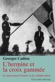 Georges Cadiou - L'hermine et la croix gammée - Le mouvement breton et la collaboration.