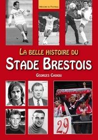 Georges Cadiou - La belle histoire du stade brestois.