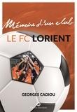 Georges Cadiou - Le FC Lorient.