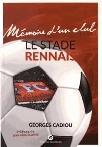 Georges Cadiou - Le Stade Rennais.