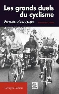 Georges Cadiou - Les grands duels du cyclisme - Portraits d'une époque.