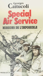Georges Caïtucoli - SPECIAL AIR SERVICE. - Missions de l'impossible.