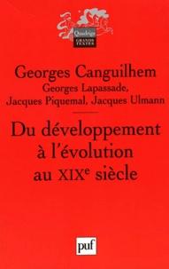 Georges Canguilhem - Du développement à l'évolution au XIXe siècle.