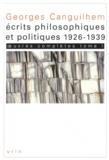 Georges Canguilhem - Oeuvres complètes - Tome 1, Ecrits philosophiques et politiques (1926-1939).