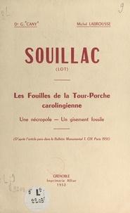 Georges Cany et Michel Labrousse - Souillac (Lot) : les fouilles de la Tour-Porche carolingienne - Une nécropole, un gisement fossile.