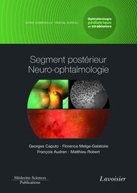 Georges Caputo et Florence Metge-Galatoire - Ophtalmologie pédiatrique et strabismes - Volume 3, Segment postérieur - Neuro-ophtalmologie.