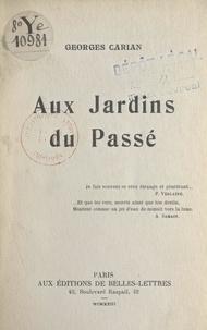 Georges Carian - Aux jardins du passé.