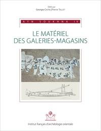 Georges Castel et Pierre Tallet - Ayn Soukhna - Volume 4, Le matériel des galeries-magasins.