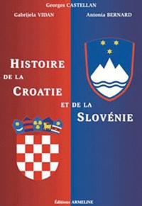 Georges Castellan et Gabrijela Vidan - Histoire de la Croatie et de la Slovénie - Les slaves du sud-ouest.