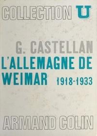 Georges Castellan et René Rémond - L'Allemagne de Weimar, 1918-1933.