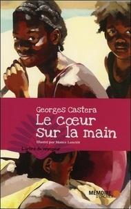 Georges Castera - Le coeur sur la main.
