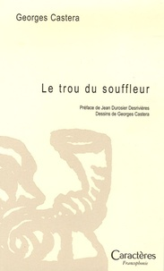 Georges Castera - Le trou du souffleur.