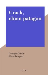 Georges Catelin et Henri Dimpre - Crack, chien patagon.