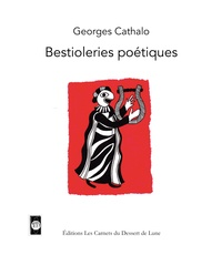 Georges Cathalo - Bestileries poétiques.