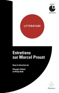Georges Cattaui et Philip Kolb - Entretiens sur Marcel Proust.